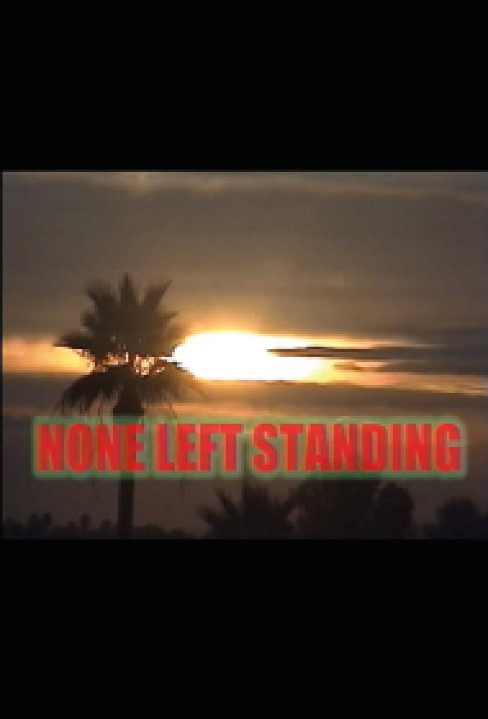 None Left Standing